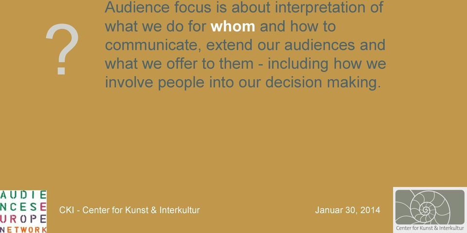 our audiences and what we offer to them -