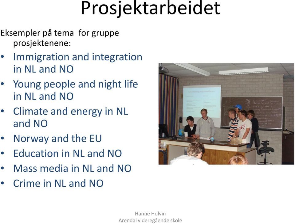 NO Climateand energyin NL and NO Norwayand theeu Education in