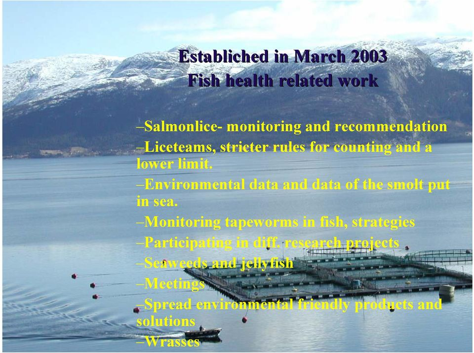 Environmental data and data of the smolt put in sea.
