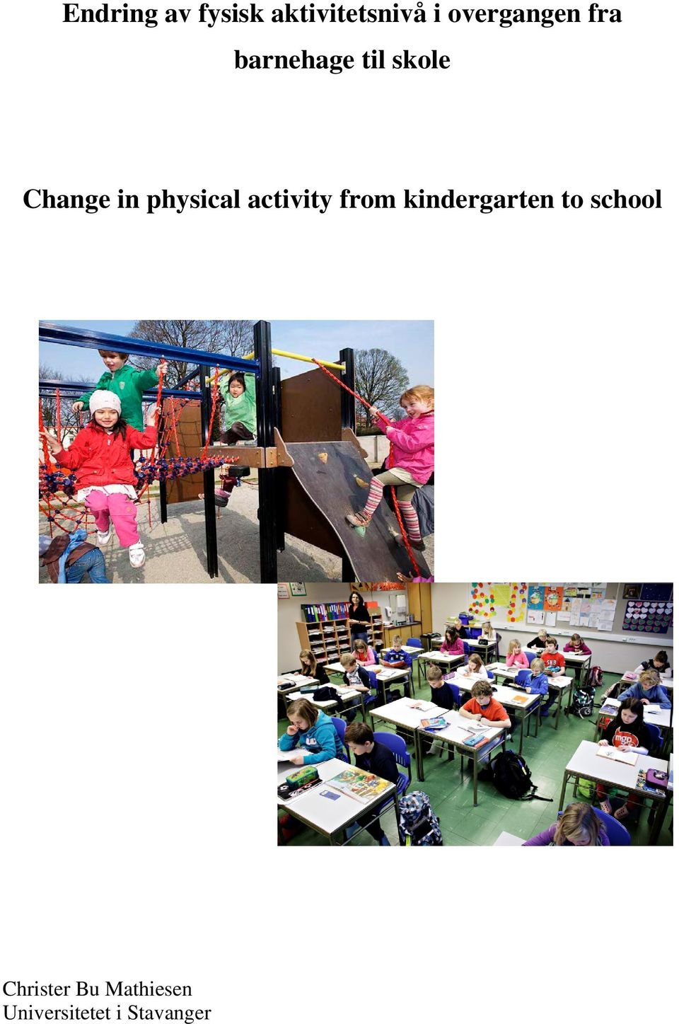 in physical activity from kindergarten to