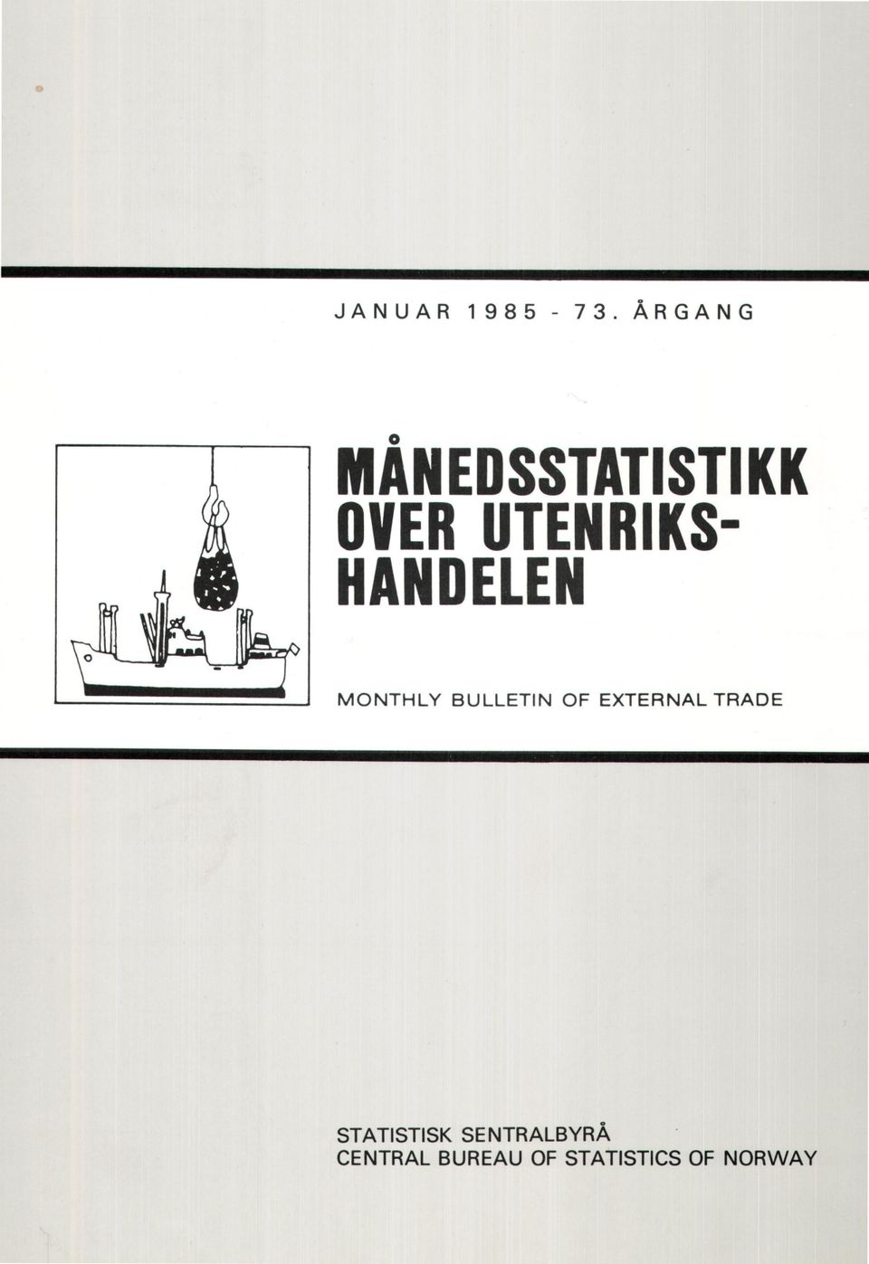 UTENRIKSHANDELEN MONTHLY BULLETIN OF