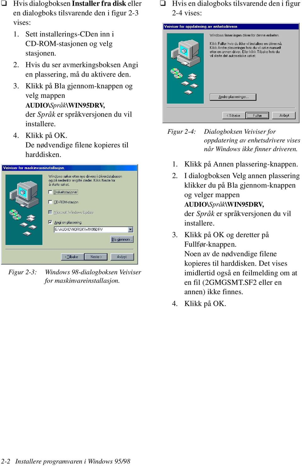 Figur 2-3: Windows 98-dialogboksen Veiviser for maskinvareinstallasjon.