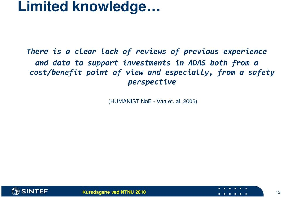 ADAS both from a cost/benefit point of view and