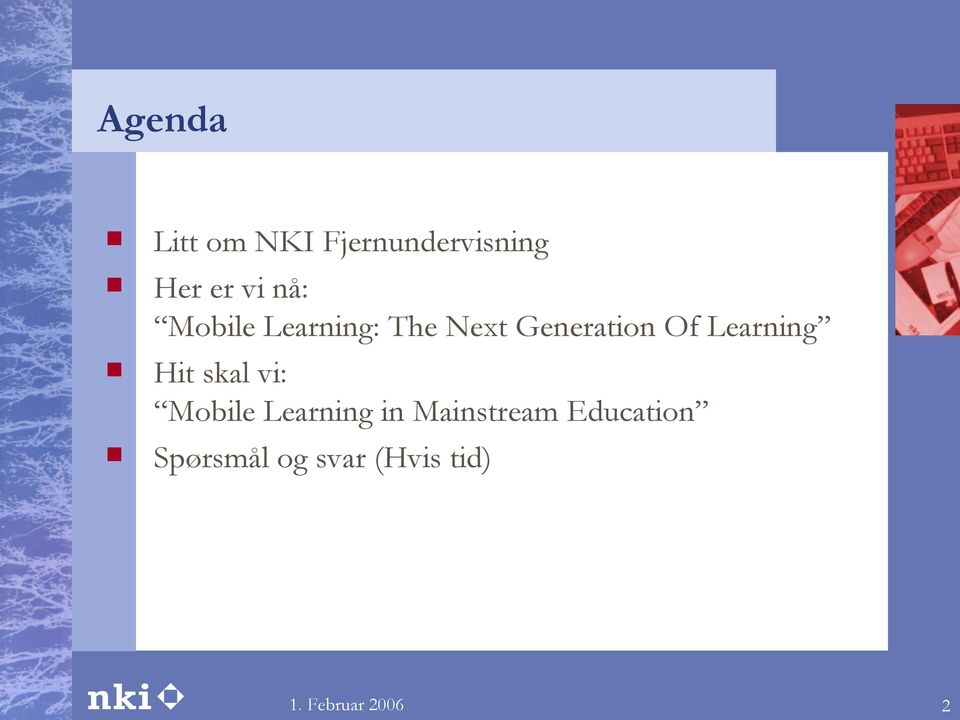 Of Learning Hit skal vi: Mobile Learning in