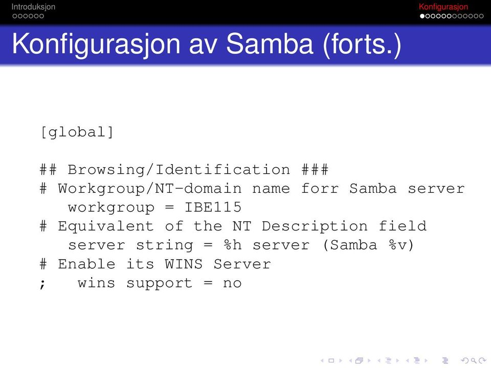 Workgroup/NT-domain name forr Samba server workgroup =
