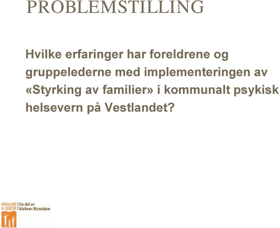implementeringen av «Styrking av