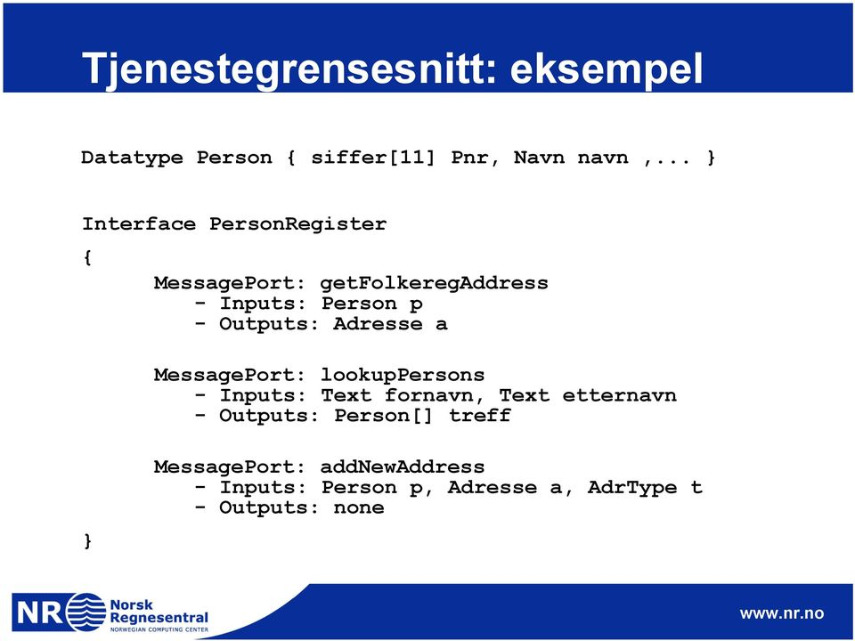 Outputs: Adresse a MessagePort: lookuppersons - Inputs: Text fornavn, Text etternavn -