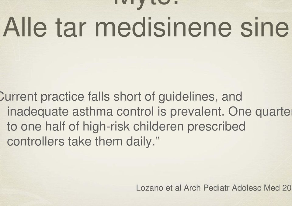 One quarter to one half of high-risk childeren prescribed
