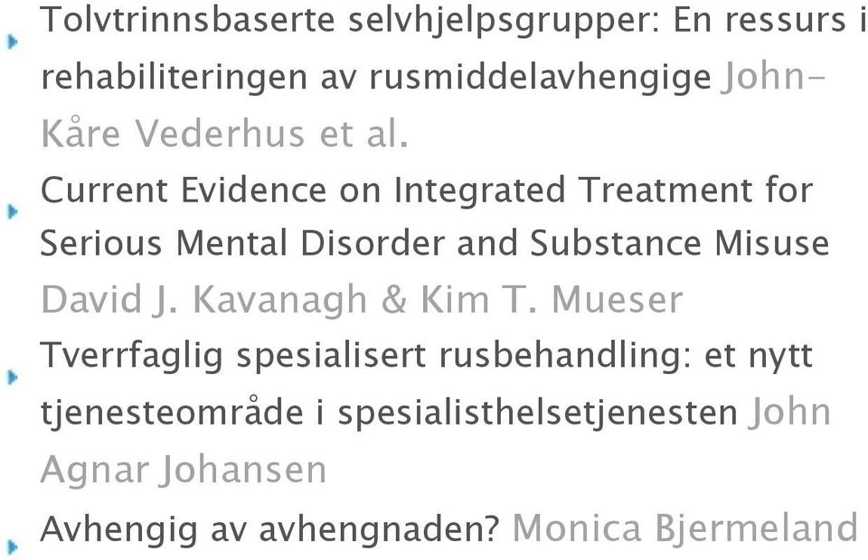Current Evidence on Integrated Treatment for Serious Mental Disorder and Substance Misuse David J.