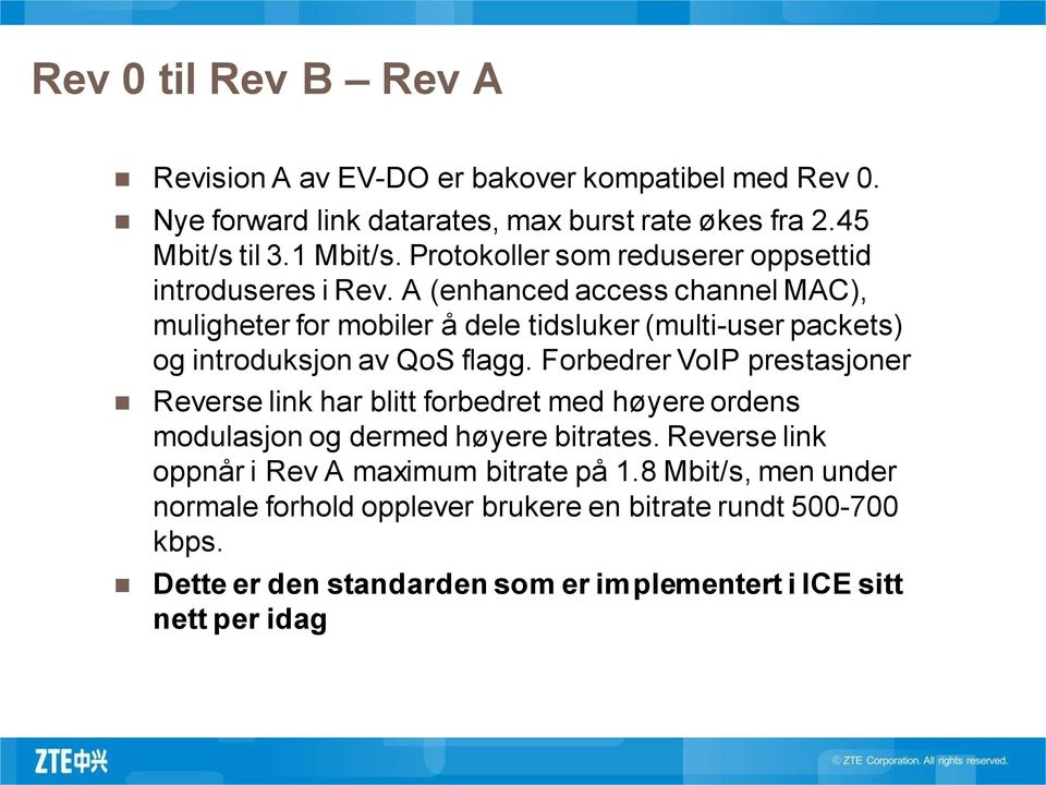 e5e82907 A (enhanced access channel MAC), muligheter for mobiler å dele tidsluker  (multi